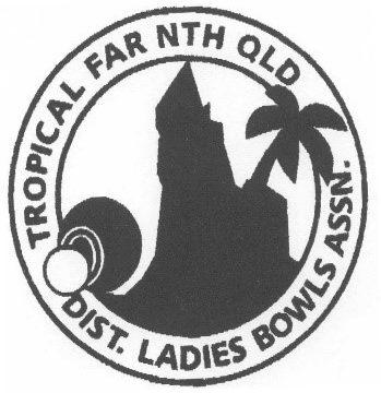 Tropical Far North Queensland Ladies District Bowls Association